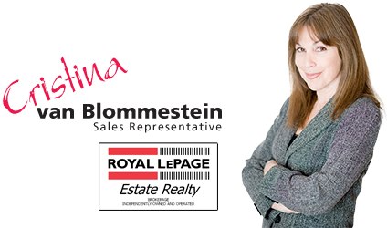 Cristina van Blommestein, Royal LePage Estate Realty. (416)606-4663